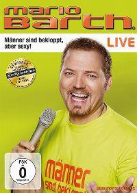 Cover Mario Barth - Männer sind bekloppt, aber sexy! Live [DVD]